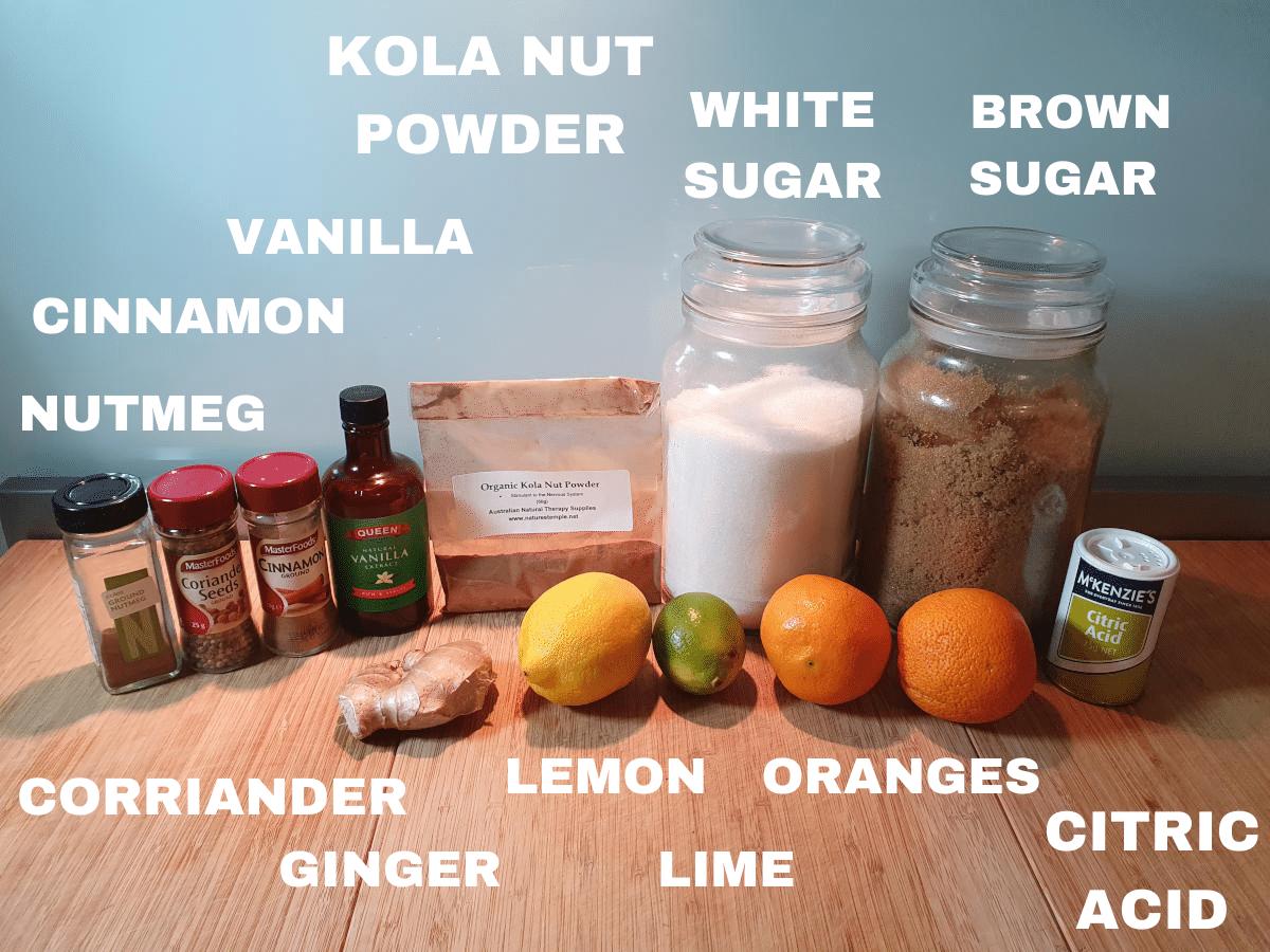 Homemade cola ingredients, ground nutmeg, corriander seeds, ground cinnamon, vanilla essence, fresh ginger, kola nut powder, lemon, lime, orange, white sugar, brown sugar, cirtic acid.