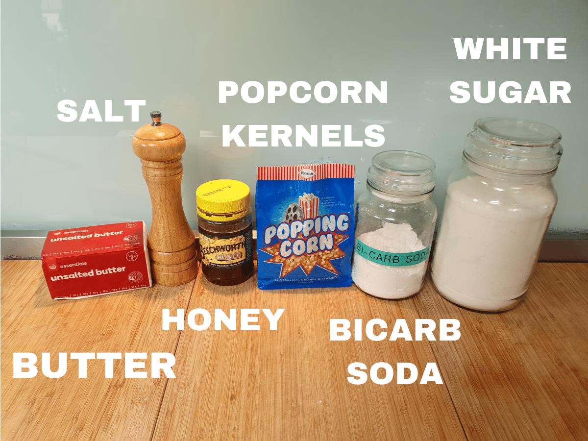 Caramel popcorn ingredients, unsalted butter, salt, honey, popcorn kernels, bicarb soda, white sugar.