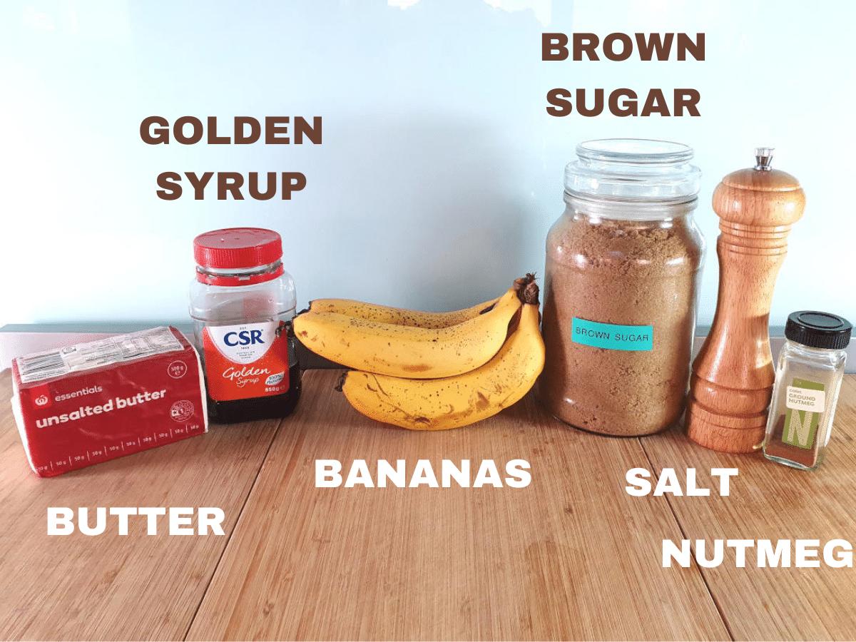 Caramelized bananas ingredients, butter, golden syrup, bananas, brown sugar, salt, ground nutmeg.
