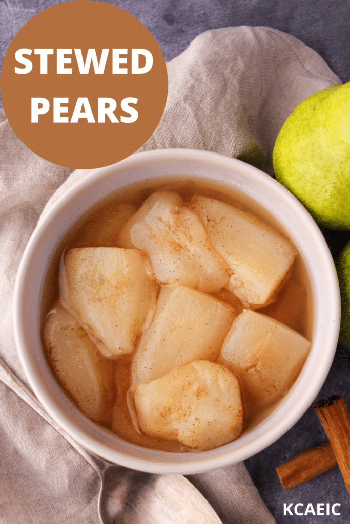 Stewed pears in a bowl, with fresh pears, cinnamon sticks and a vintage serving spoon on the side, with text overlay, stewed pears and KCAEIC.