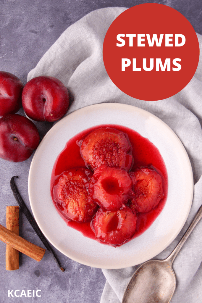 Stewed plums with a vintage serving spoon, fresh plums, cinnamon stick and vanilla pod on the side, with text overlay, Stewed plums, KCAEIC.
